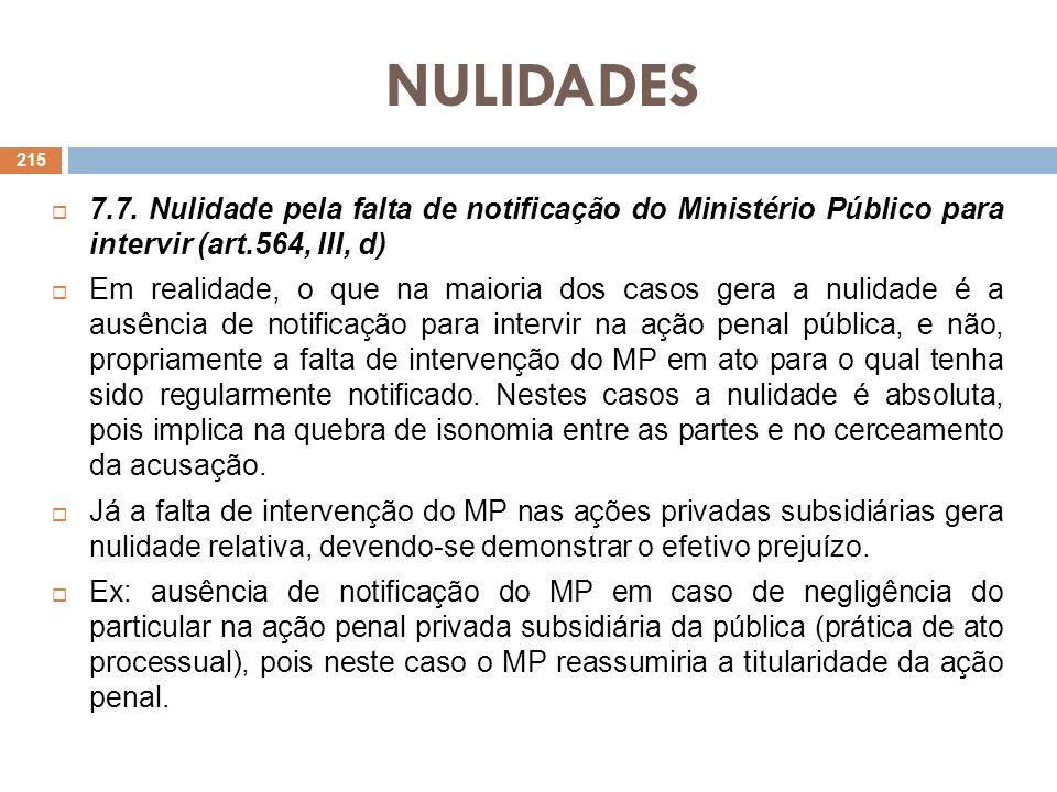 NULIDADES 7.7. Nulidade pela falta de notificação do Ministério Público para intervir (art.564, III, d) Em realidade, o que na maioria dos casos gera