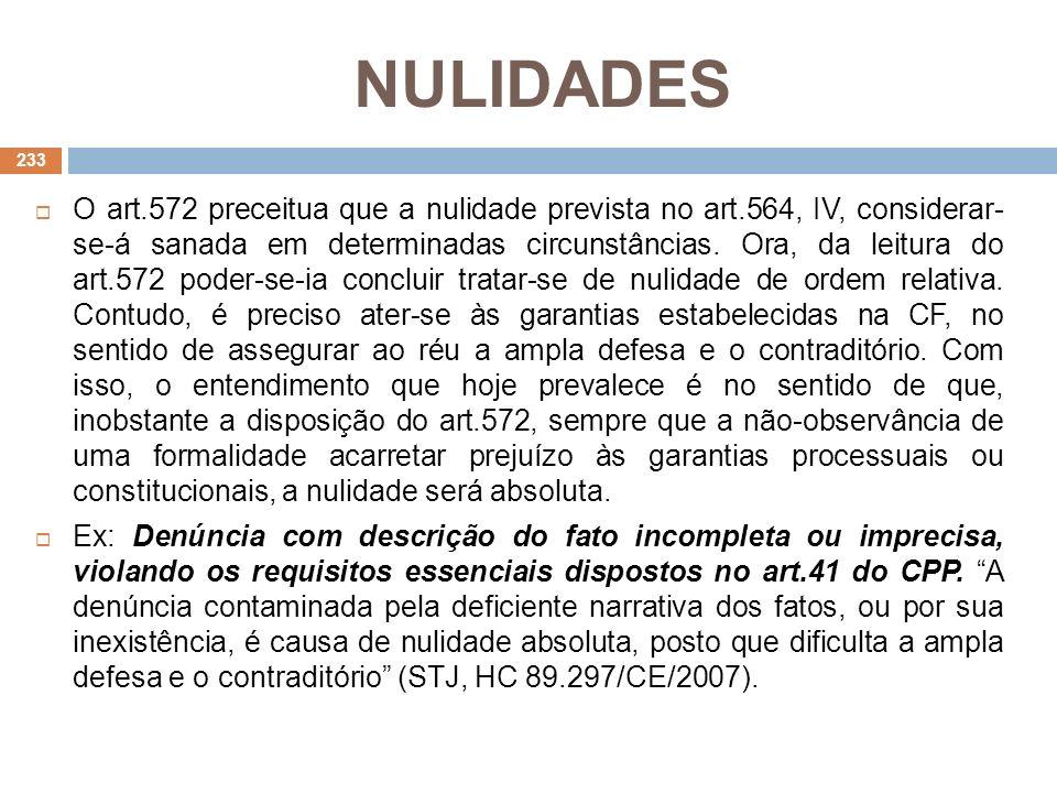 NULIDADES O art.572 preceitua que a nulidade prevista no art.564, IV, considerar- se-á sanada em determinadas circunstâncias. Ora, da leitura do art.5