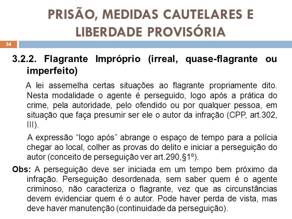 PRISÃO, MEDIDAS CAUTELARES E LIBERDADE PROVISÓRIA 3.2.3.