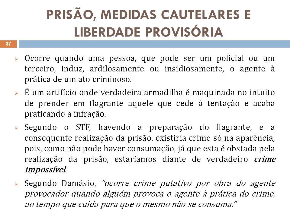 PRISÃO, MEDIDAS CAUTELARES E LIBERDADE PROVISÓRIA 3.2.6.