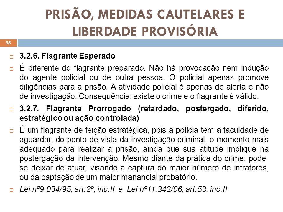 PRISÃO, MEDIDAS CAUTELARES E LIBERDADE PROVISÓRIA 3.2.8.