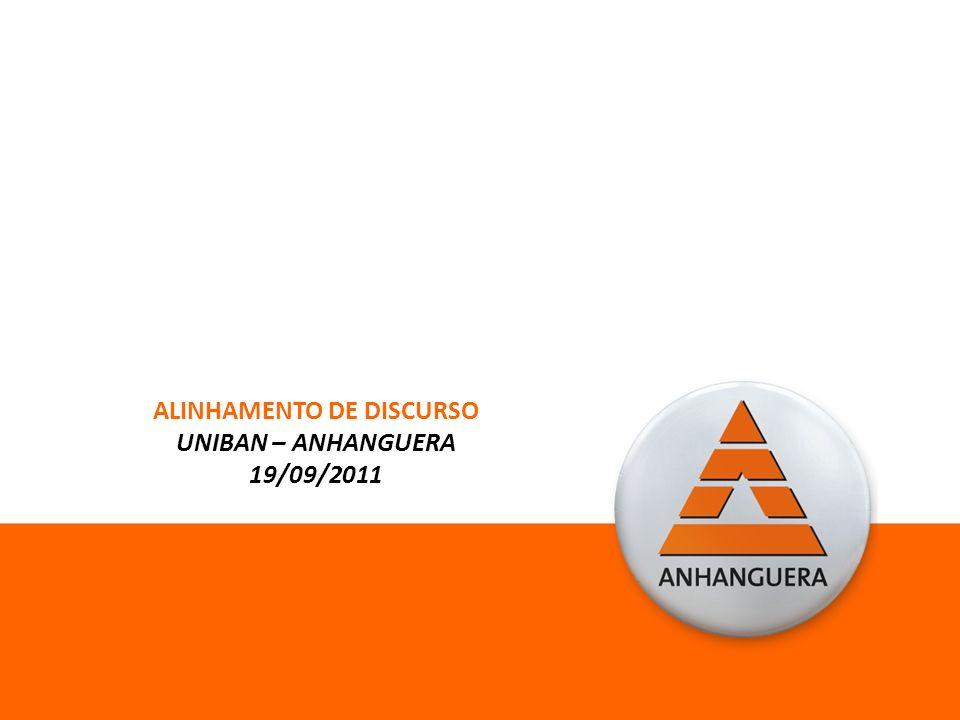 ALINHAMENTO DE DISCURSO UNIBAN – ANHANGUERA 19/09/2011