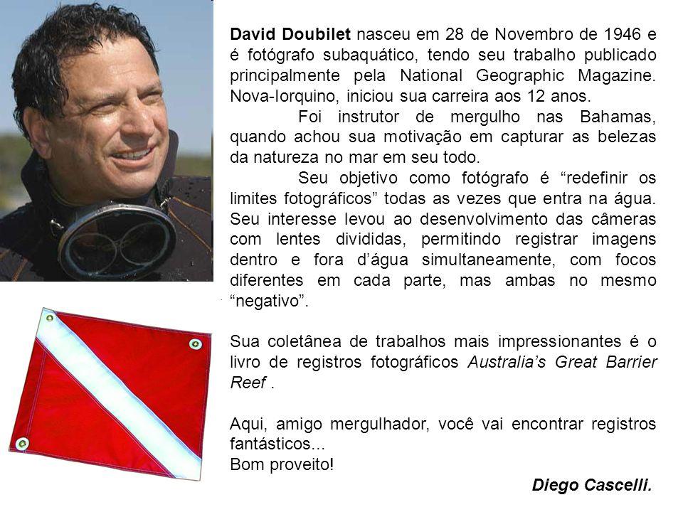 David Doubilet nasceu em 28 de Novembro de 1946 e é fotógrafo subaquático, tendo seu trabalho publicado principalmente pela National Geographic Magazi