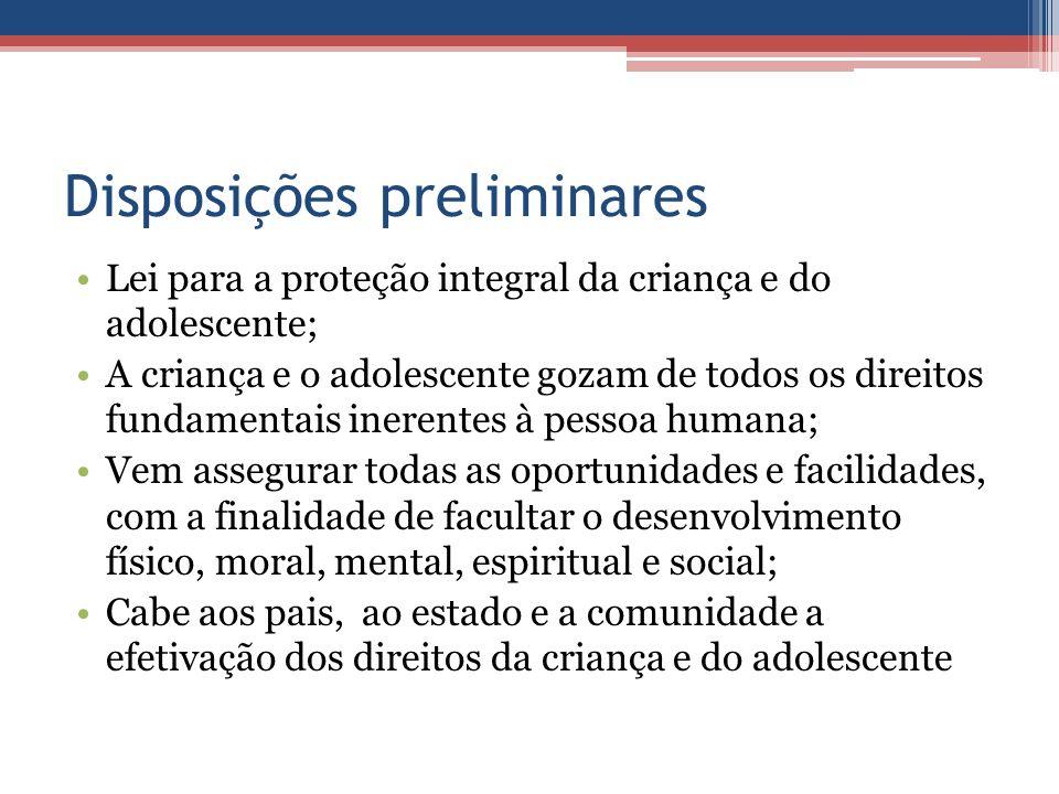 Disposições preliminares Lei para a proteção integral da criança e do adolescente; A criança e o adolescente gozam de todos os direitos fundamentais i