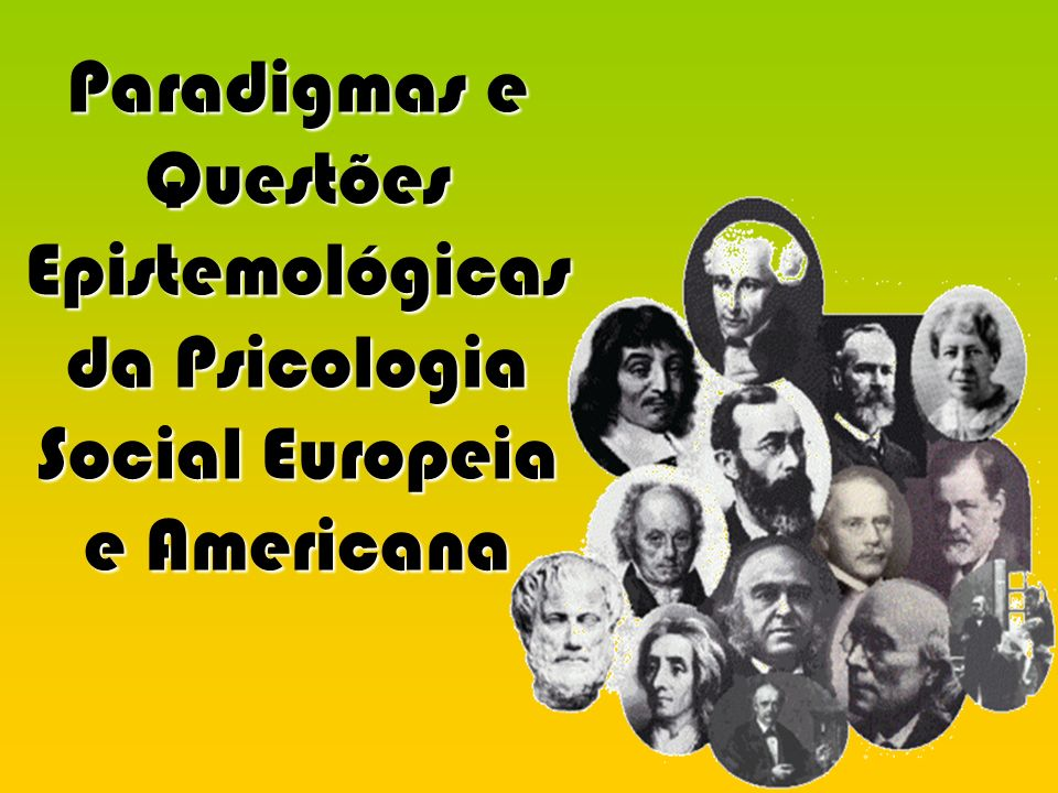 Paradigmas - Paradigmas - O velho paradigma Antagónicos Antagónicos psicologia social = ciência natural orientação hipotético-dedutiva crença nos mecanismos internos - - O novo paradigma Rejeitam o modelo do velho paradigma e a ideia de uma investigação empírica rigorosa
