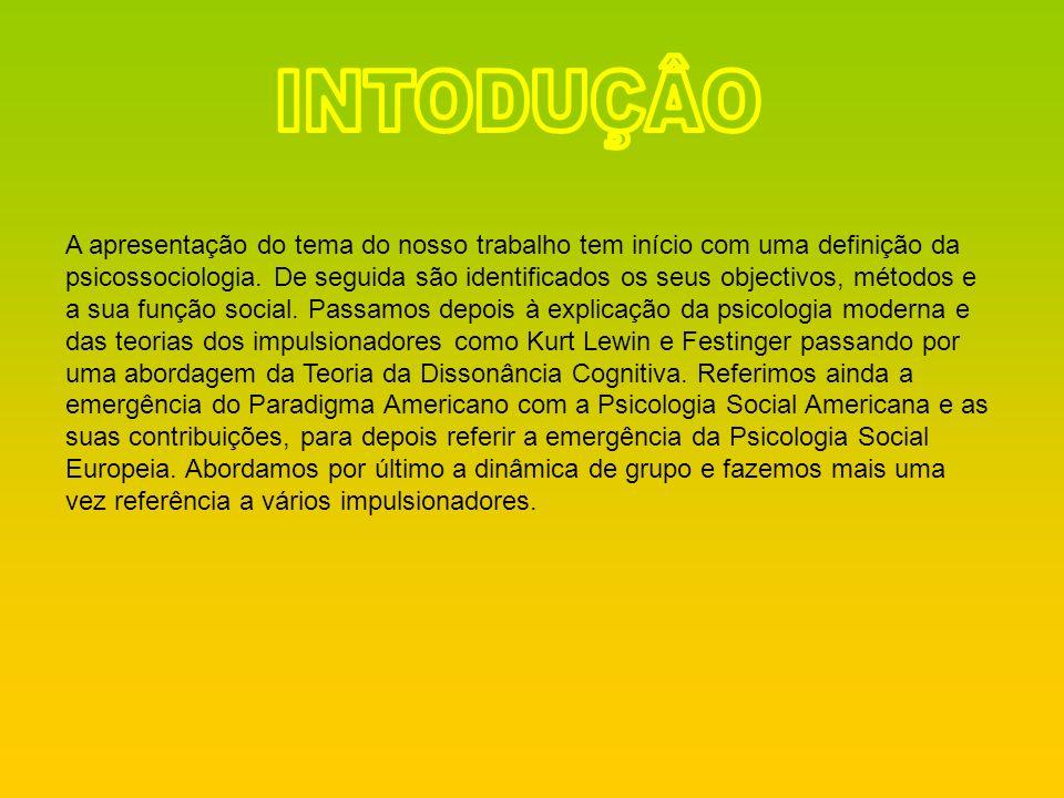 A apresentação do tema do nosso trabalho tem início com uma definição da psicossociologia. De seguida são identificados os seus objectivos, métodos e
