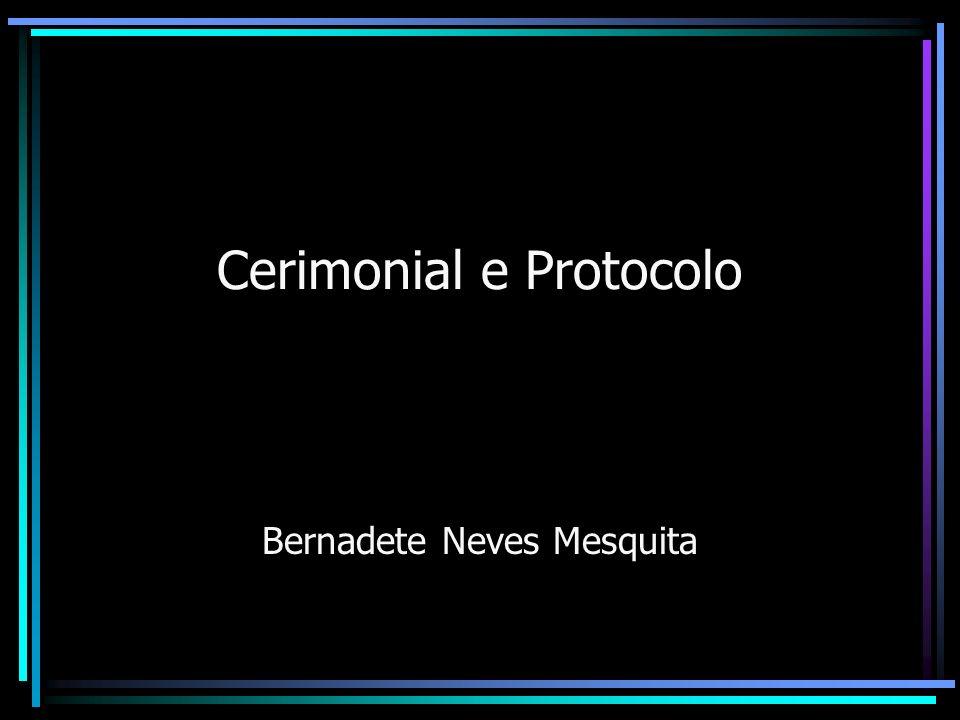 Cerimonial e Protocolo Bernadete Neves Mesquita