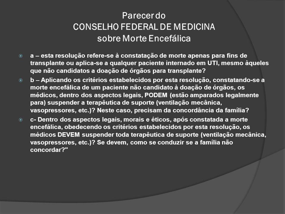 Parecer do CONSELHO FEDERAL DE MEDICINA sobre Morte Encefálica a – esta resolução refere-se à constatação de morte apenas para fins de transplante ou aplica-se a qualquer paciente internado em UTI, mesmo àqueles que não candidatos a doação de órgãos para transplante.