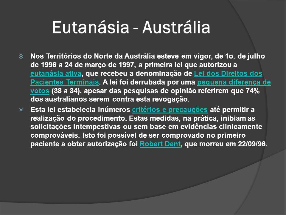 Eutanásia - Austrália Nos Territórios do Norte da Austrália esteve em vigor, de 1o.