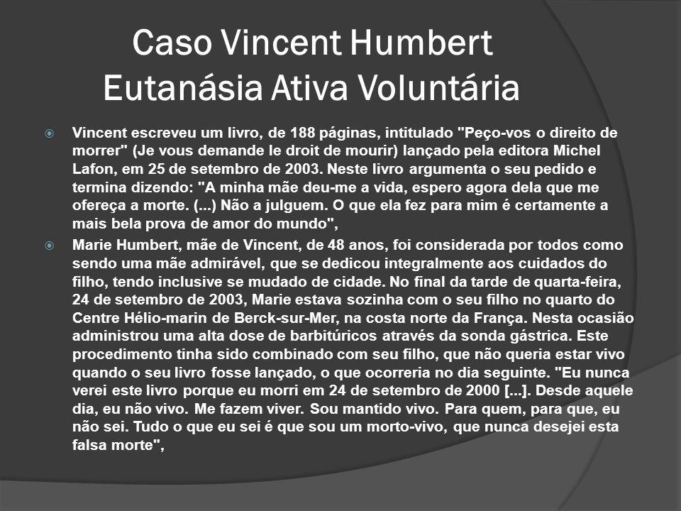 Vincent escreveu um livro, de 188 páginas, intitulado Peço-vos o direito de morrer (Je vous demande le droit de mourir) lançado pela editora Michel Lafon, em 25 de setembro de 2003.