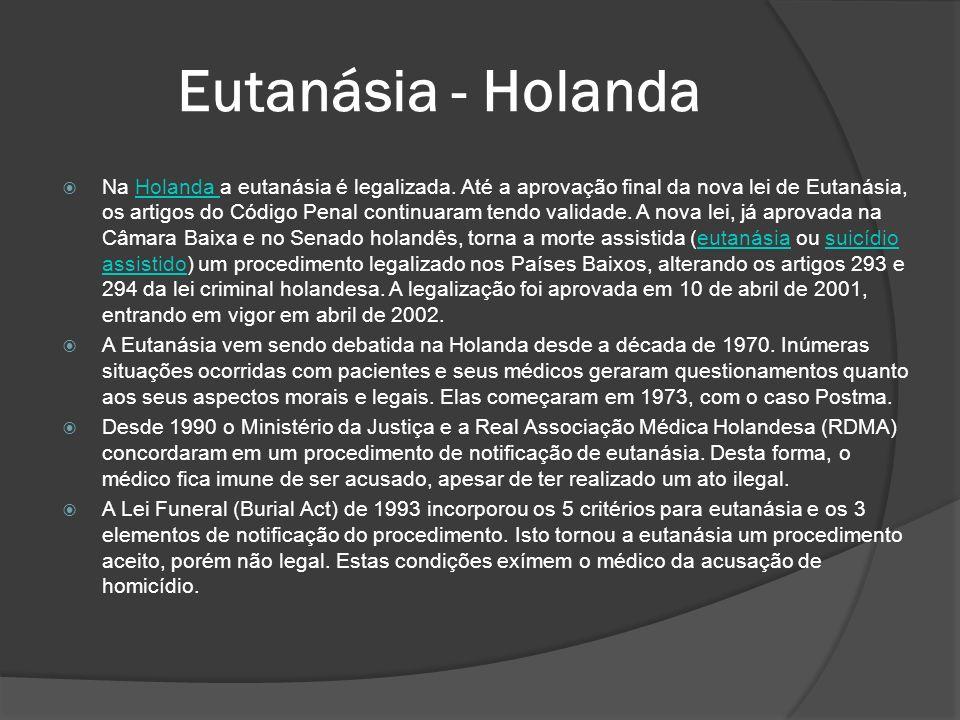 Eutanásia - Holanda Na Holanda a eutanásia é legalizada.