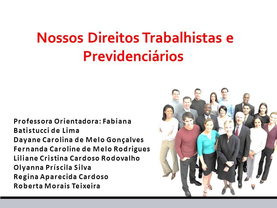 Professora Orientadora: Fabiana Batistucci de Lima Dayane Carolina de Melo Gonçalves Fernanda Caroline de Melo Rodrigues Liliane Cristina Cardoso Rodo