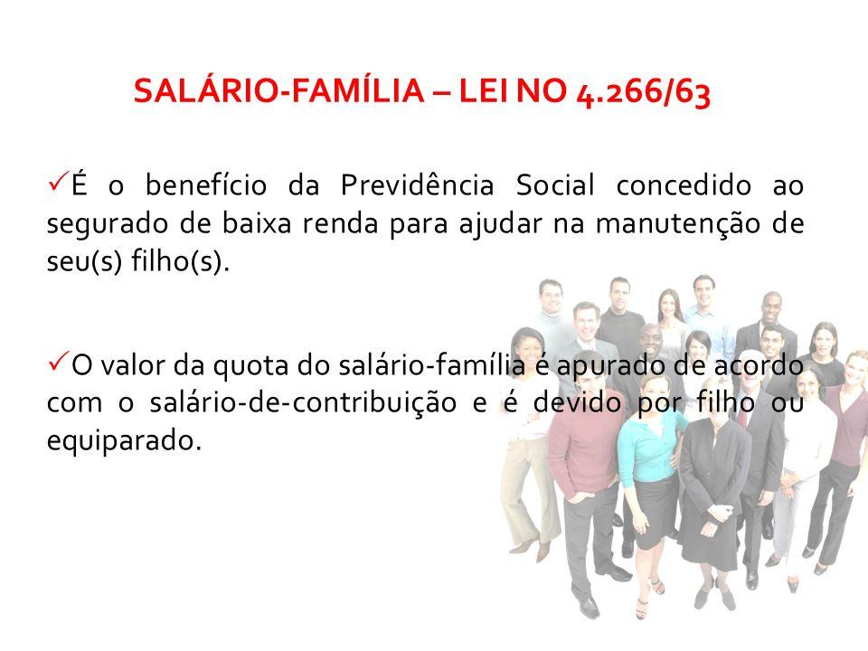 É o benefício da Previdência Social concedido ao segurado de baixa renda para ajudar na manutenção de seu(s) filho(s). O valor da quota do salário-fam