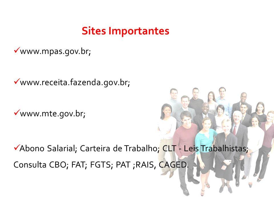 www.mpas.gov.br; www.receita.fazenda.gov.br; www.mte.gov.br; Abono Salarial; Carteira de Trabalho; CLT - Leis Trabalhistas; Consulta CBO; FAT; FGTS; P