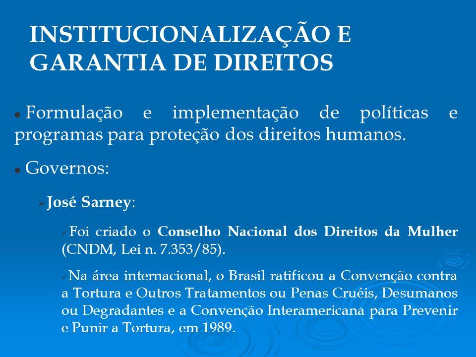 Formulação e implementação de políticas e programas para proteção dos direitos humanos.