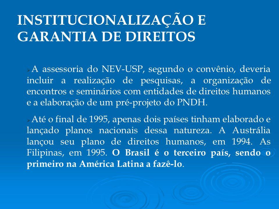 A assessoria do NEV-USP, segundo o convênio, deveria incluir a realização de pesquisas, a organização de encontros e seminários com entidades de direitos humanos e a elaboração de um pré-projeto do PNDH.