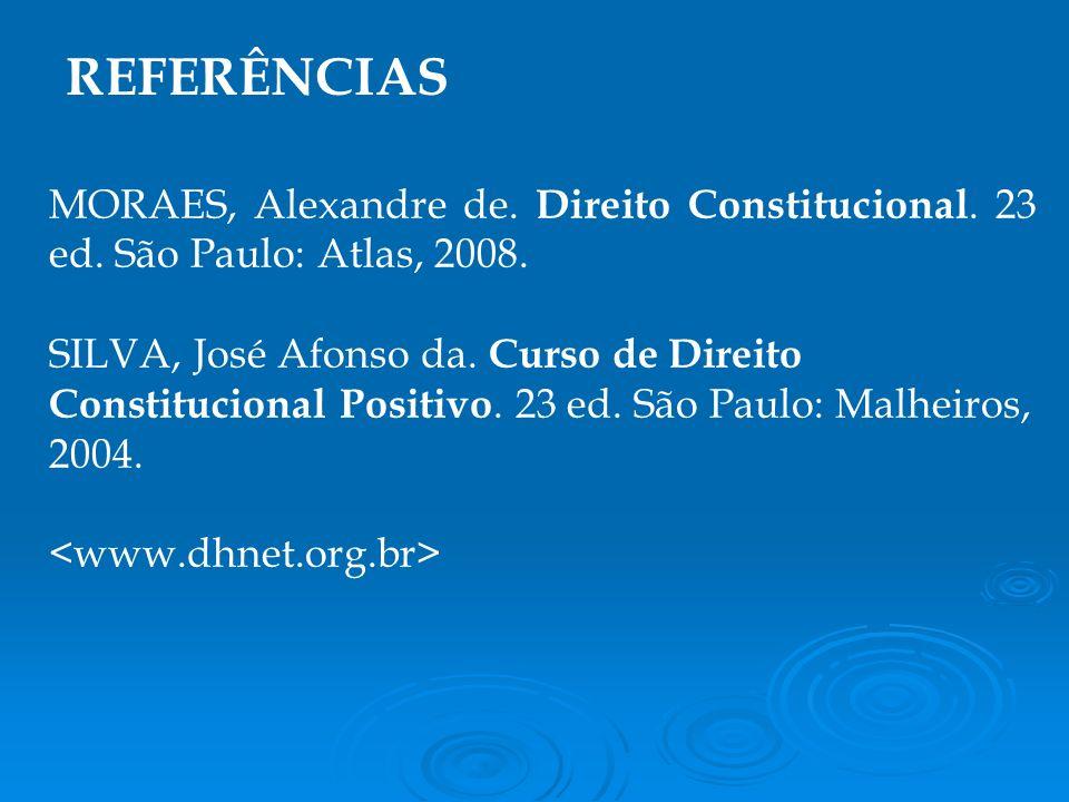 MORAES, Alexandre de.Direito Constitucional. 23 ed.