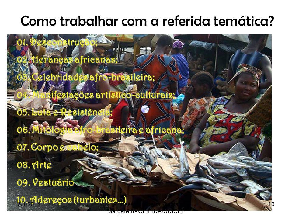 O que estudar? O estudo da África e dos Africanos. A luta dos negros no Brasil. A cultura negra brasileira e o negro na formação da sociedade nacional