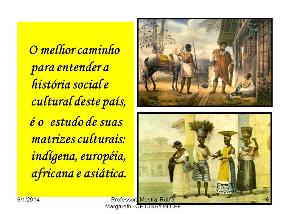 O melhor caminho para entender a história social e cultural deste país, é o estudo de suas matrizes culturais: indígena, européia, africana e asiática.