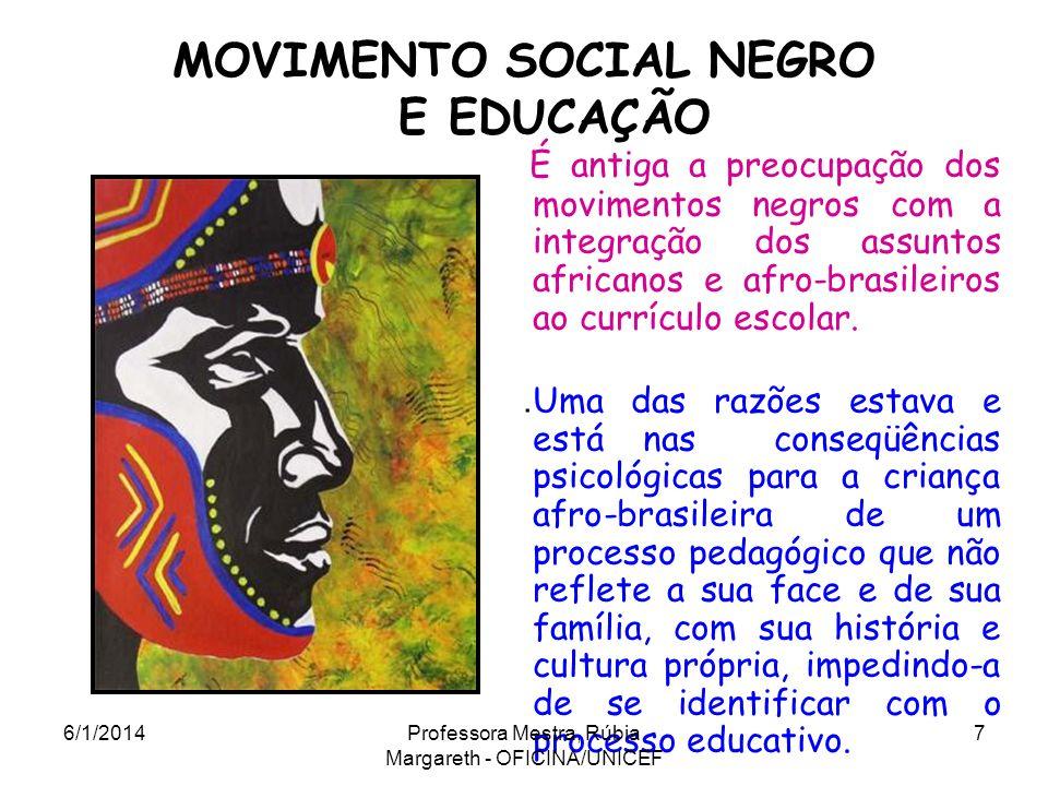MOVIMENTO SOCIAL NEGRO E EDUCAÇÃO É antiga a preocupação dos movimentos negros com a integração dos assuntos africanos e afro-brasileiros ao currículo escolar..
