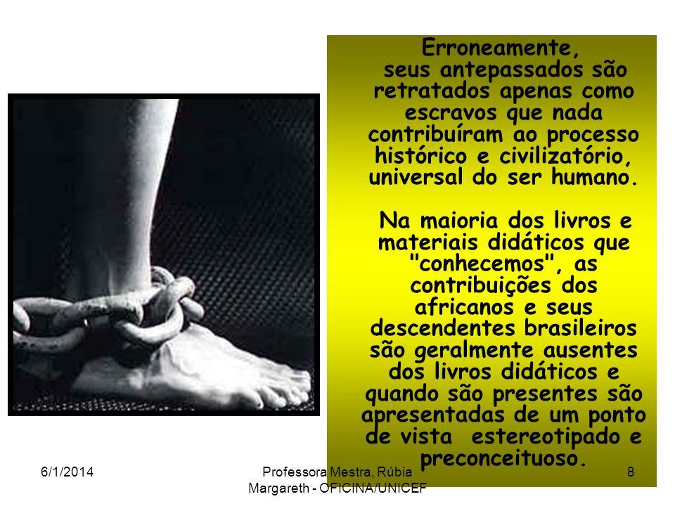 6/1/201418Professora Mestra, Rúbia Margareth - OFICINA/UNICEF