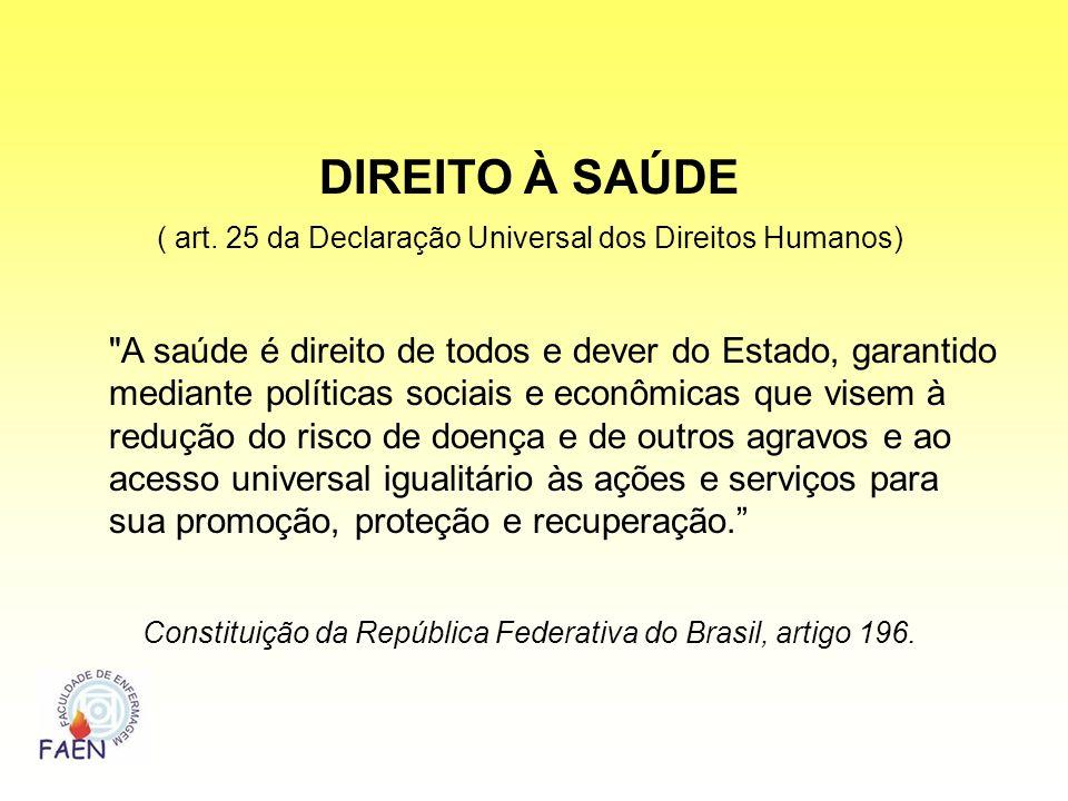 DIREITO À SAÚDE ( art. 25 da Declaração Universal dos Direitos Humanos)