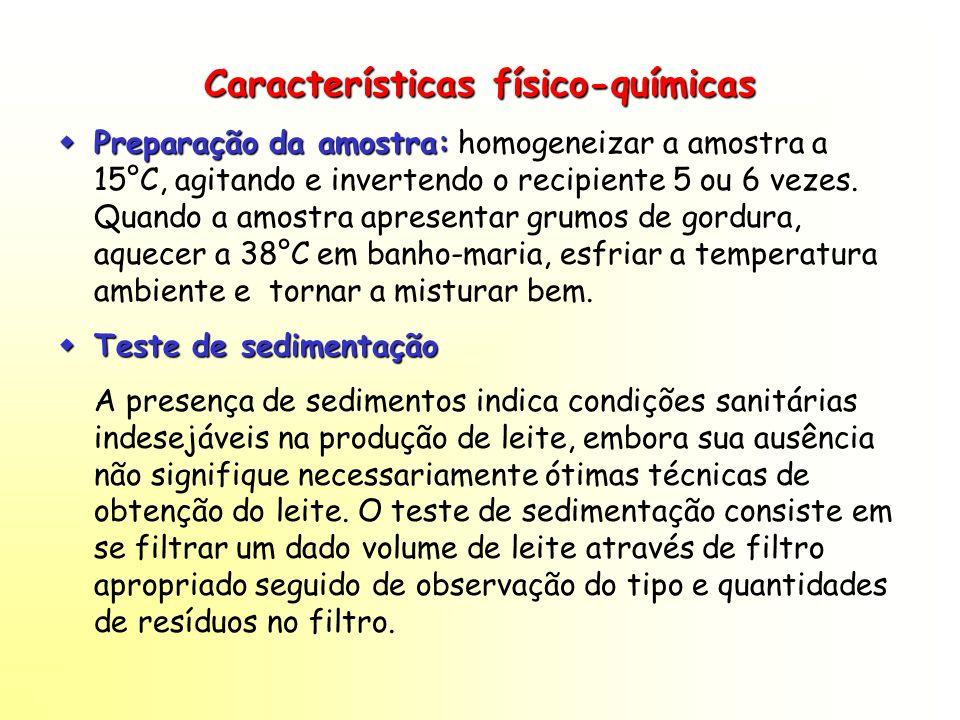 Características físico-químicas Preparação da amostra: Preparação da amostra: homogeneizar a amostra a 15°C, agitando e invertendo o recipiente 5 ou 6