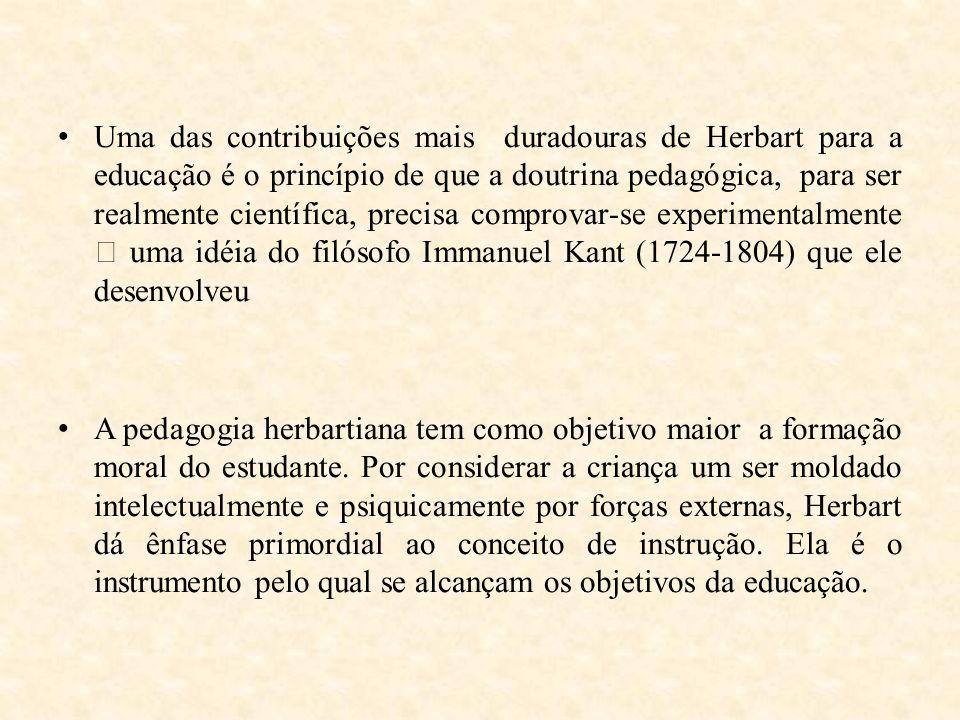 Uma das contribuições mais duradouras de Herbart para a educação é o princípio de que a doutrina pedagógica, para ser realmente científica, precisa co