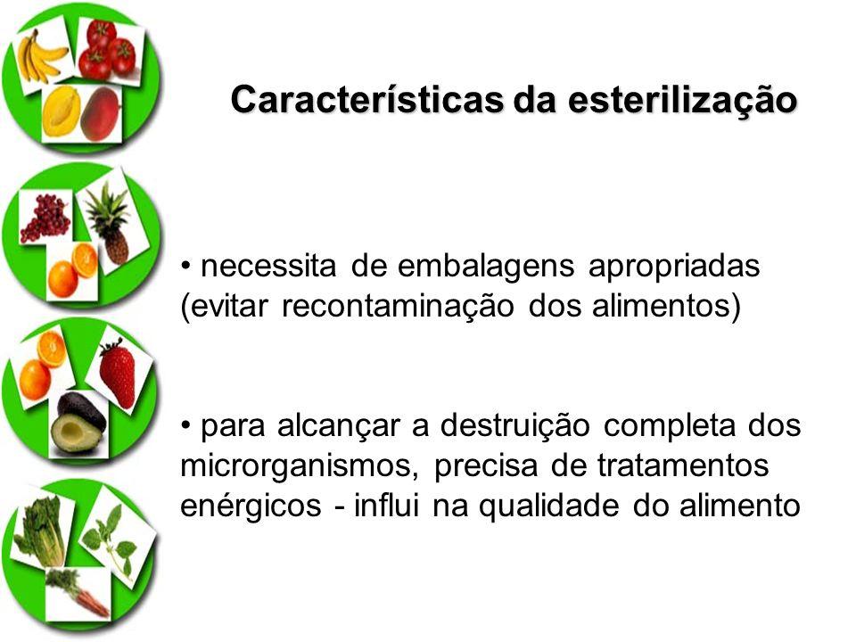 Características da esterilização necessita de embalagens apropriadas (evitar recontaminação dos alimentos) para alcançar a destruição completa dos mic