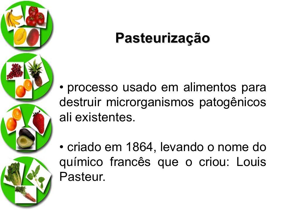 Pasteurização processo usado em alimentos para destruir microrganismos patogênicos ali existentes. criado em 1864, levando o nome do químico francês q