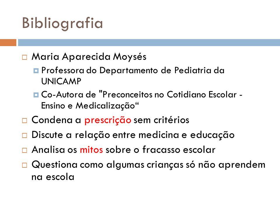 Bibliografia Maria Aparecida Moysés Professora do Departamento de Pediatria da UNICAMP Co-Autora de