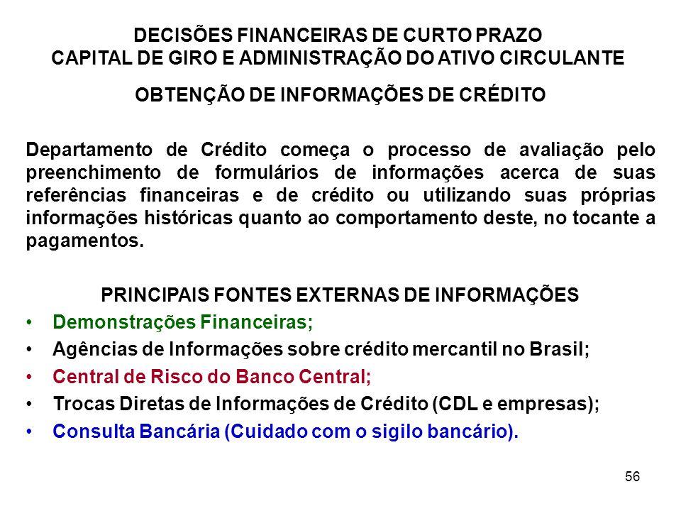 56 DECISÕES FINANCEIRAS DE CURTO PRAZO CAPITAL DE GIRO E ADMINISTRAÇÃO DO ATIVO CIRCULANTE OBTENÇÃO DE INFORMAÇÕES DE CRÉDITO Departamento de Crédito