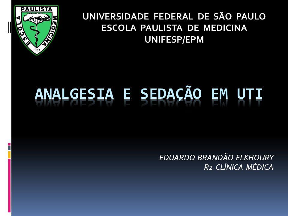 EDUARDO BRANDÃO ELKHOURY R2 CLÍNICA MÉDICA UNIVERSIDADE FEDERAL DE SÃO PAULO ESCOLA PAULISTA DE MEDICINA UNIFESP/EPM