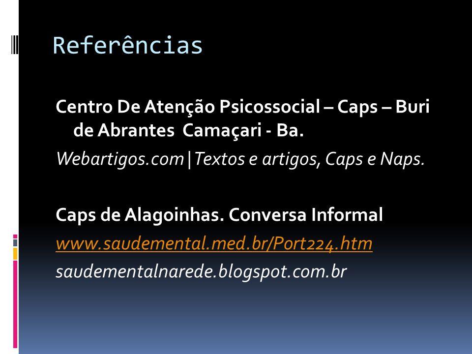 Referências Centro De Atenção Psicossocial – Caps – Buri de Abrantes Camaçari - Ba. Webartigos.com | Textos e artigos, Caps e Naps. Caps de Alagoinhas