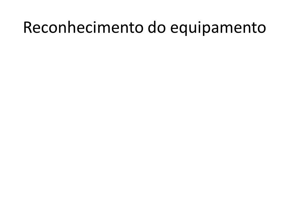 Reconhecimento do equipamento