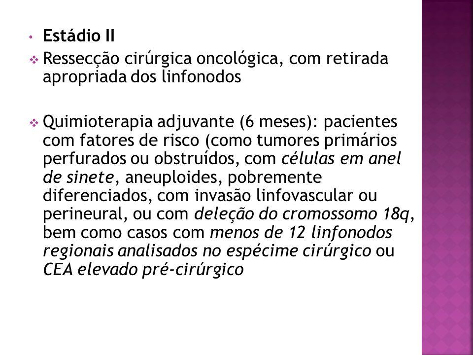 Estádio II Ressecção cirúrgica oncológica, com retirada apropriada dos linfonodos Quimioterapia adjuvante (6 meses): pacientes com fatores de risco (c