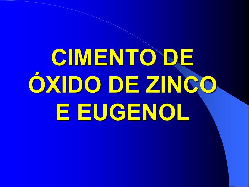 Cimento de Óxido de Zinco e Eugenol Cimento usado desde 1890 Tem como componentes principais: Manipulação:Sistema pó/líquido Manipulação:Sistema pó/líquido pó- óxido de zinco liq.- eugenol liq.- eugenol Quantidade de pó é adicionada ao líquido até se obter a ao líquido até se obter a consistência desejada