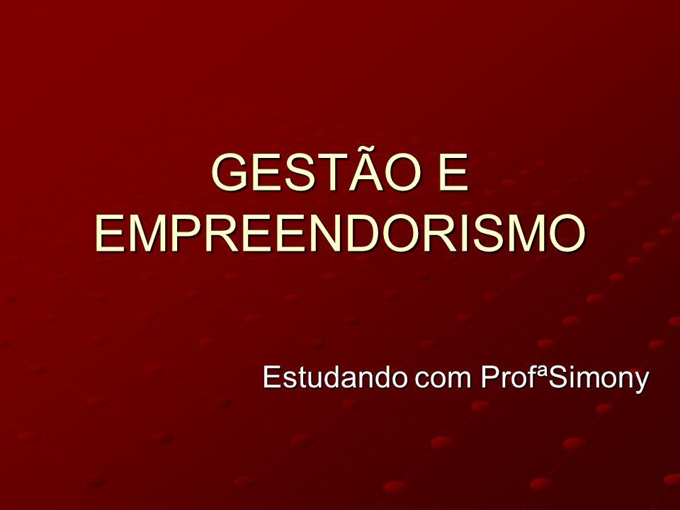 GESTÃO E EMPREENDORISMO Estudando com ProfªSimony