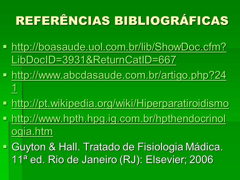 REFERÊNCIAS BIBLIOGRÁFICAS http://boasaude.uol.com.br/lib/ShowDoc.cfm? LibDocID=3931&ReturnCatID=667 http://boasaude.uol.com.br/lib/ShowDoc.cfm? LibDo