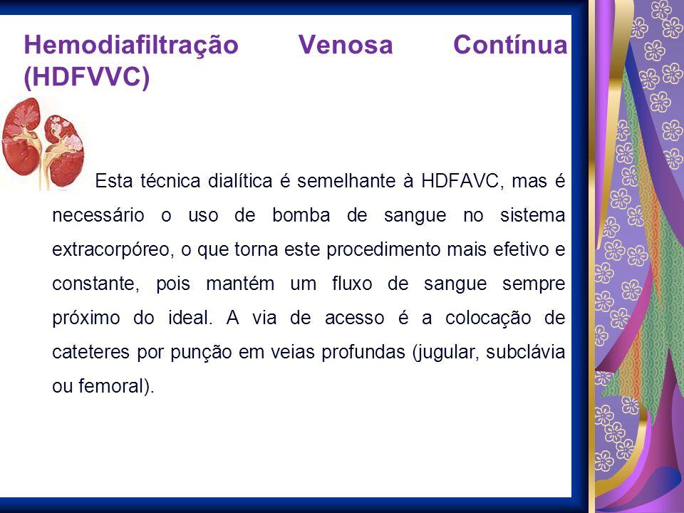 Hemodiafiltração Venosa Contínua (HDFVVC) Esta técnica dialítica é semelhante à HDFAVC, mas é necessário o uso de bomba de sangue no sistema extracorp