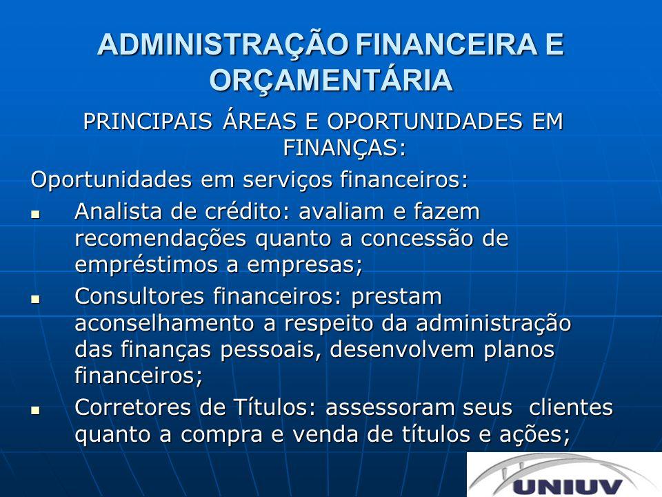 ADMINISTRAÇÃO FINANCEIRA E ORÇAMENTÁRIA PRINCIPAIS ÁREAS E OPORTUNIDADES EM FINANÇAS: Oportunidades em serviços financeiros: Analista de crédito: aval