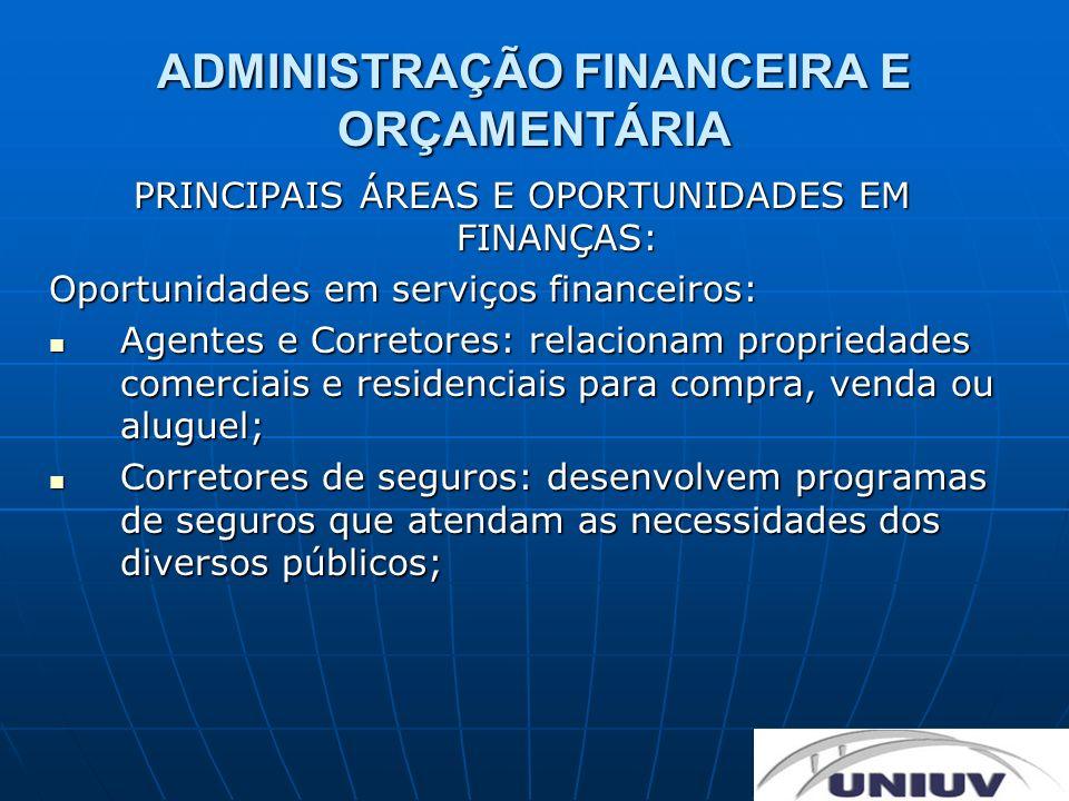 ADMINISTRAÇÃO FINANCEIRA E ORÇAMENTÁRIA PRINCIPAIS ÁREAS E OPORTUNIDADES EM FINANÇAS: Oportunidades em serviços financeiros: Agentes e Corretores: rel