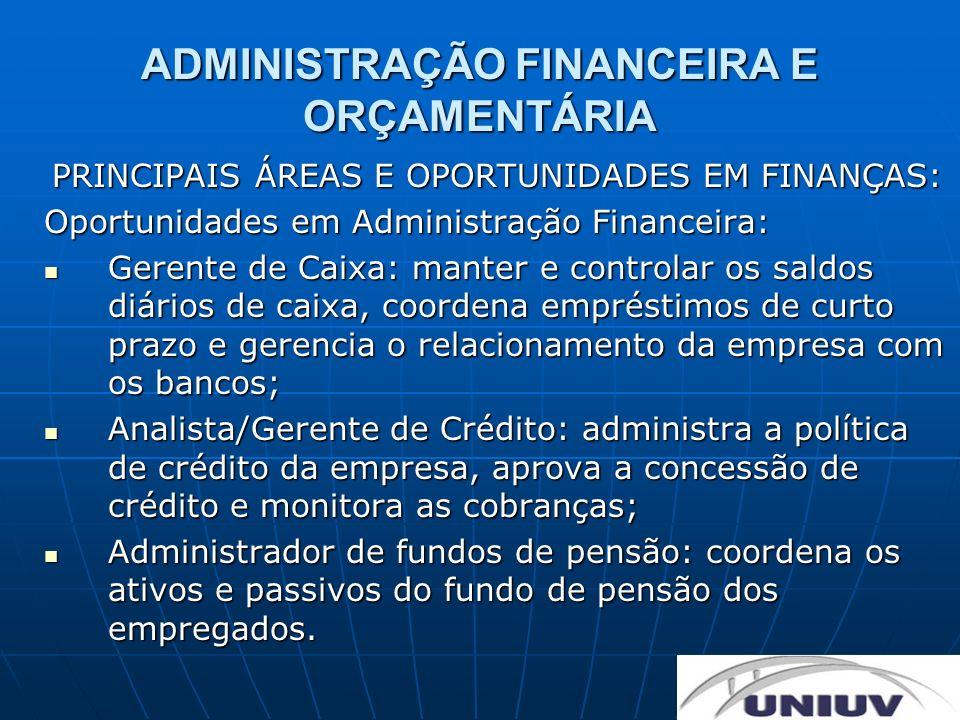 ADMINISTRAÇÃO FINANCEIRA E ORÇAMENTÁRIA PRINCIPAIS ÁREAS E OPORTUNIDADES EM FINANÇAS: Oportunidades em Administração Financeira: Gerente de Caixa: man