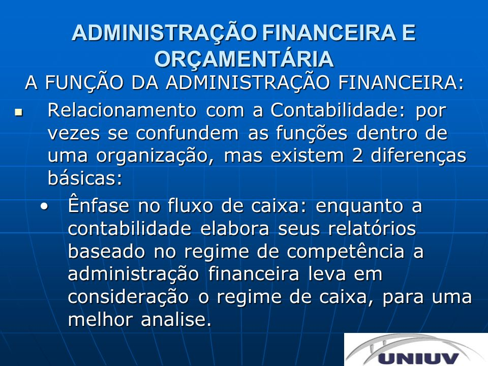 ADMINISTRAÇÃO FINANCEIRA E ORÇAMENTÁRIA A FUNÇÃO DA ADMINISTRAÇÃO FINANCEIRA: Relacionamento com a Contabilidade: Relacionamento com a Contabilidade: Exemplo: Uma empresa no final de seu exercício fiscal realizou a venda de um veiculo por R$ 100.000.00, este veiculo foi adquirido durante o ano por R$ 80.000.00.