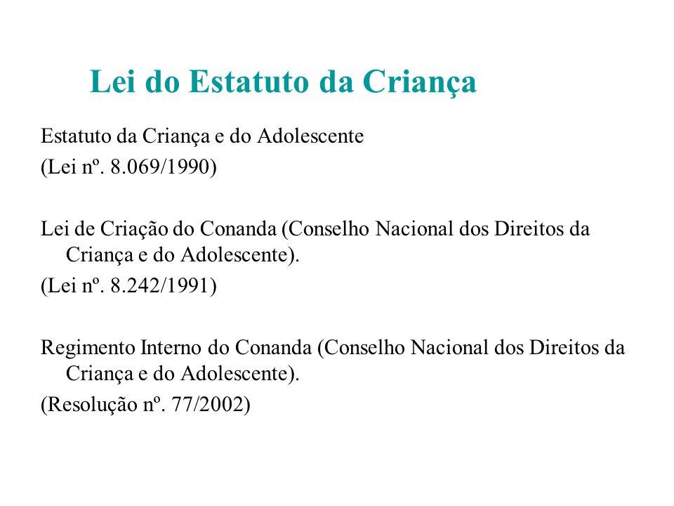 Histórico: O ECA foi instituído pela Lei 8.069 de 13de julho de 1990 e representa um avanço no direito das pessoas ao explicitar os princípios da prot