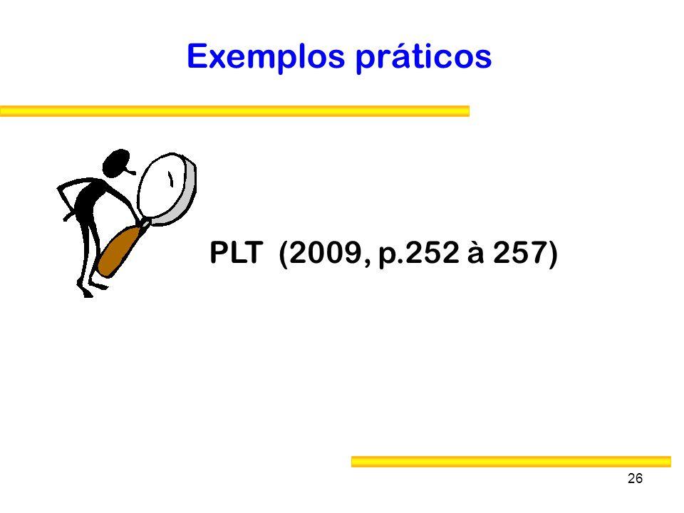 26 Exemplos práticos PLT (2009, p.252 à 257)