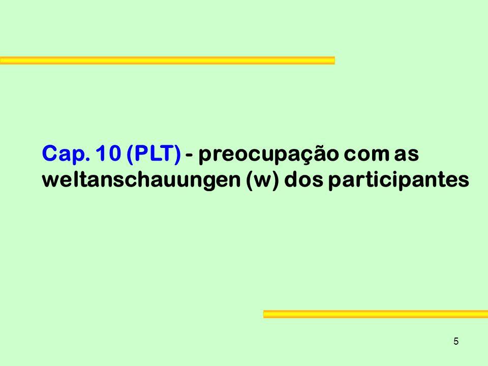 5 Cap. 10 (PLT) - preocupação com as weltanschauungen (w) dos participantes