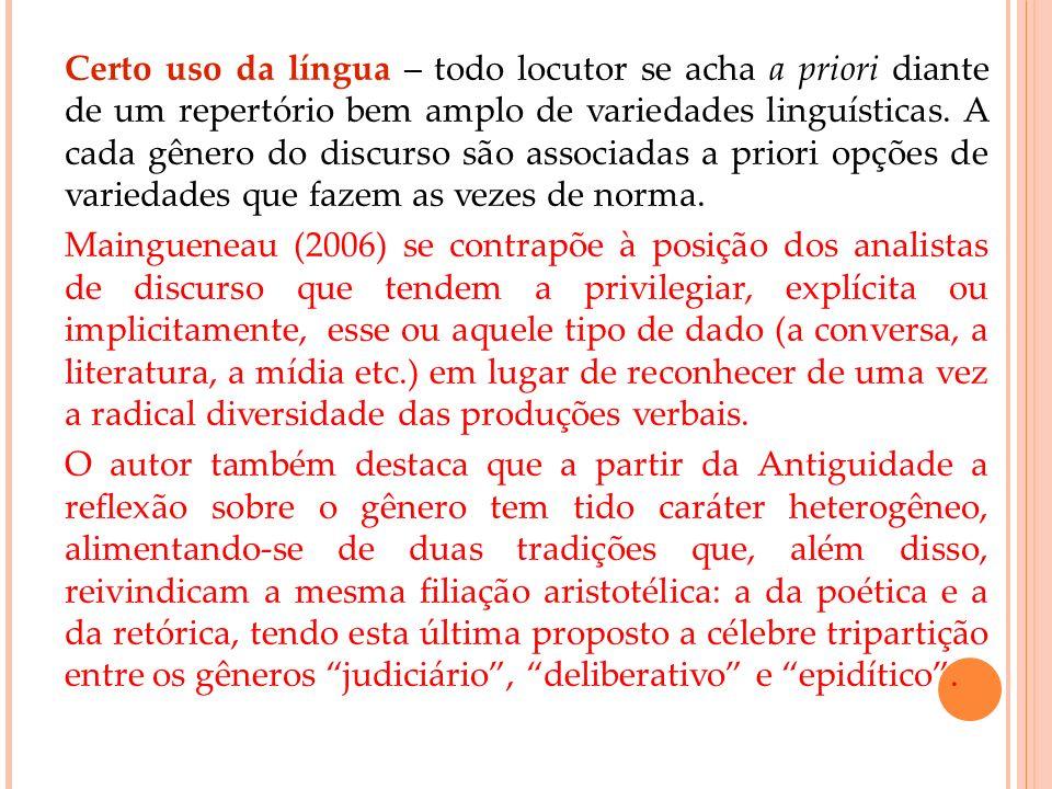 Certo uso da língua – todo locutor se acha a priori diante de um repertório bem amplo de variedades linguísticas. A cada gênero do discurso são associ