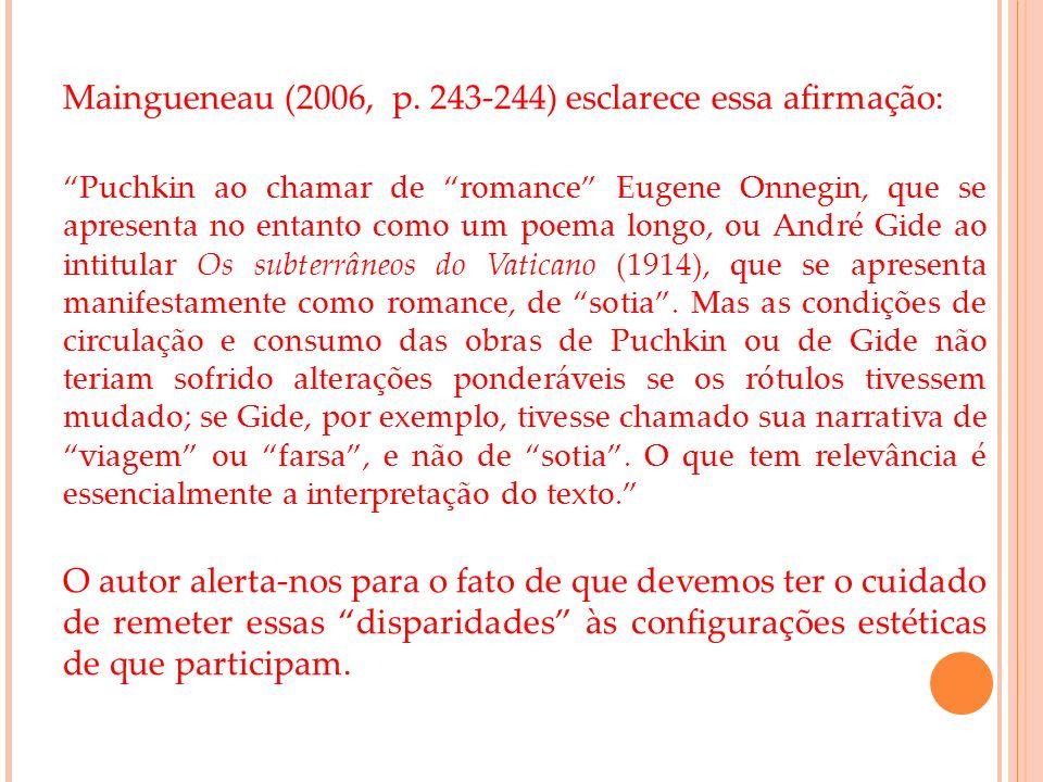 Maingueneau (2006, p. 243-244) esclarece essa afirmação: Puchkin ao chamar de romance Eugene Onnegin, que se apresenta no entanto como um poema longo,