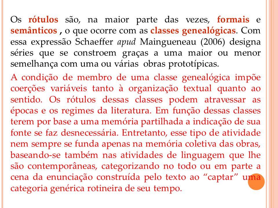 Os rótulos são, na maior parte das vezes, formais e semânticos, o que ocorre com as classes genealógicas. Com essa expressão Schaeffer apud Mainguenea